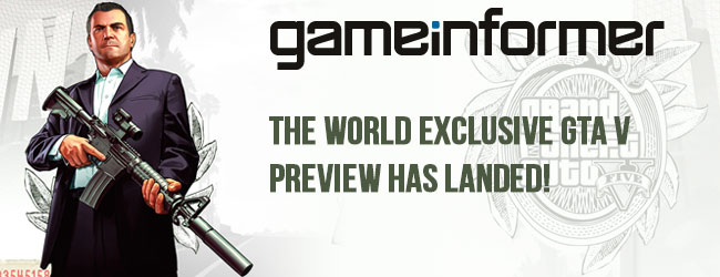 Game Informer's World Exclusive GTA V Preview is here!